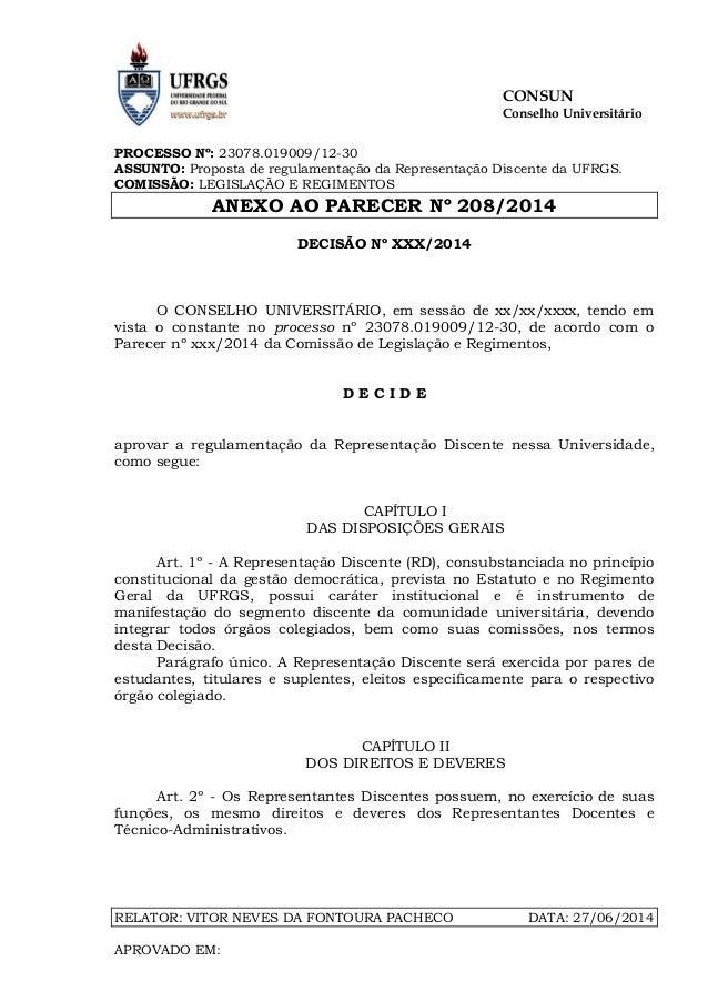 CONSUN Conselho Universitário PROCESSO Nº: 23078.019009/12-30 ASSUNTO: Proposta de regulamentação da Representação Discent...
