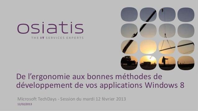 12/02/2013De l'ergonomie aux bonnes méthodes dedéveloppement de vos applications Windows 8Microsoft TechDays - Session du ...