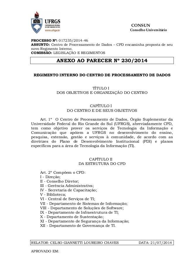 CONSUN Conselho Universitário PROCESSO Nº: 017235/2014-46 ASSUNTO: Centro de Processamento de Dados – CPD encaminha propos...