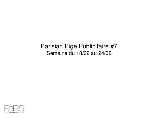 Parisian Pige Publicitaire #7  Semaine du 18/02 au 24/02