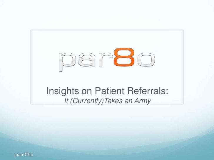 Insights on Patient Referrals:    It (Currently)Takes an Army