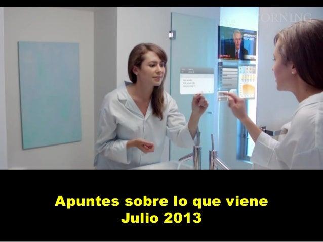 Apuntes sobre lo que viene Julio 2013