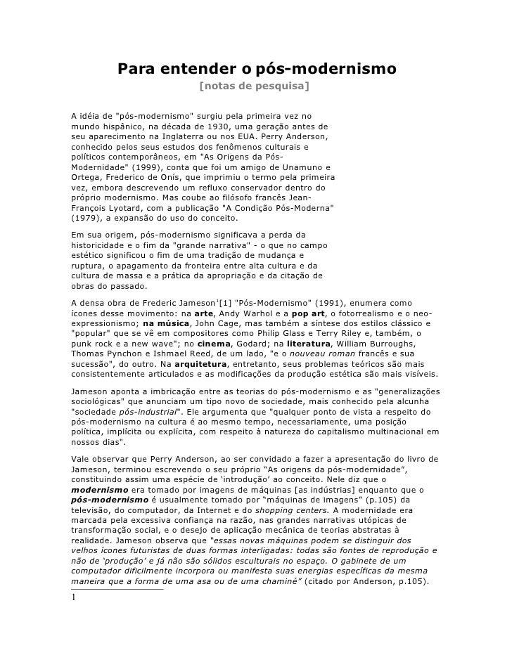 Para entender o pós-modernismo                               [notas de pesquisa]  A idéia de quot;pós-modernismoquot; surg...