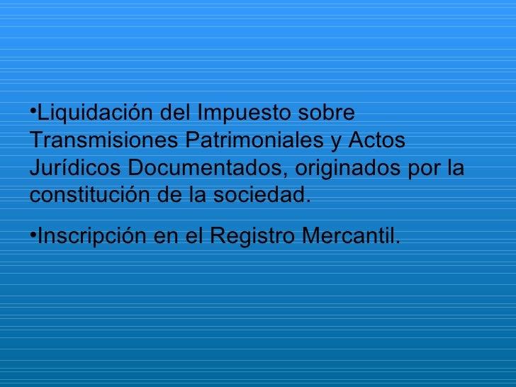<ul><li>Liquidación del Impuesto sobre Transmisiones Patrimoniales y Actos Jurídicos Documentados, originados por la const...