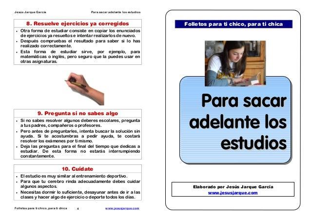 Jesús Jarque García  Para sacar adelante los estudios  8. Resuelve ejercicios ya corregidos •  •  •  Otra forma de estudia...