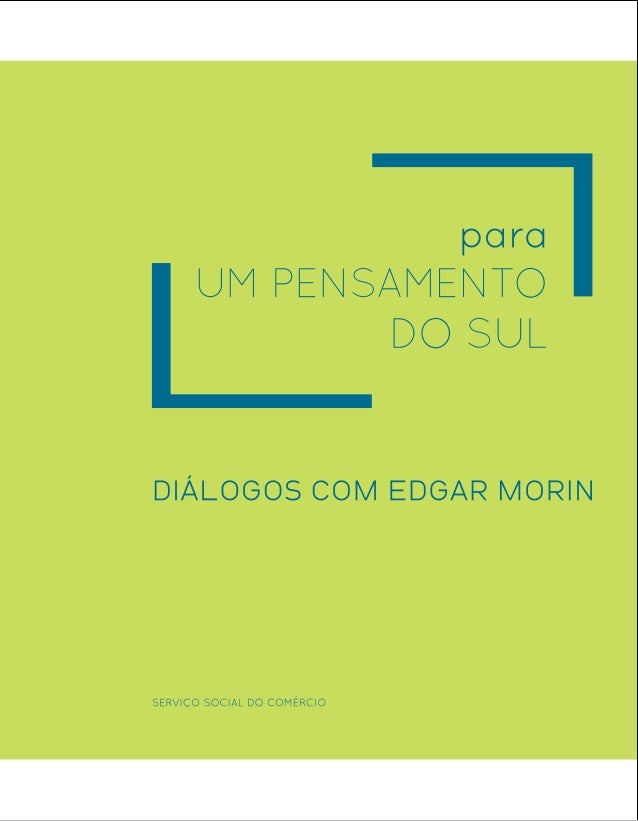 diálogos com Edgar MorinSESCDEPARTAMENTO NACIONALRIO DE JANEIROMARÇO / 2011