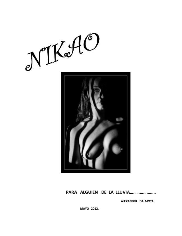 PARA ALGUIEN DE LA LLUVIA…………………..                    ALEXANDER DA MOTA     MAYO 2012.