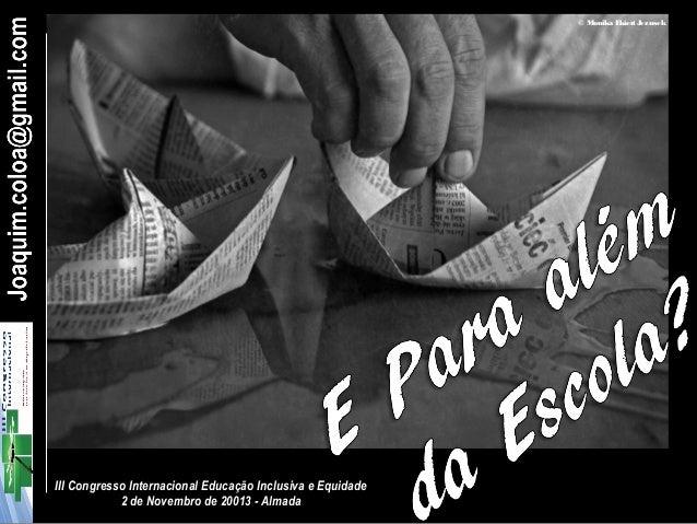 ©M onika E kiert J ezusek  III Congresso Internacional Educação Inclusiva e Equidade 2 de Novembro de 20013 - Almada