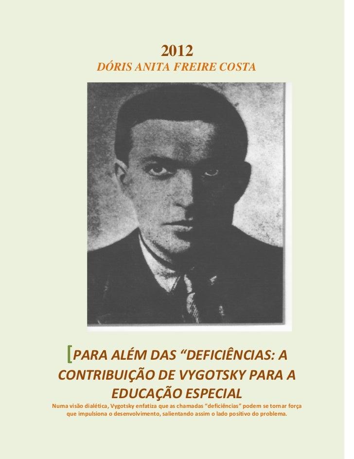 """2012                DÓRIS ANITA FREIRE COSTA     [PARA ALÉM DAS """"DEFICIÊNCIAS: A  CONTRIBUIÇÃO DE VYGOTSKY PARA A         ..."""
