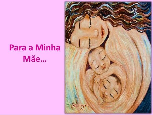 Para a Minha Mãe…