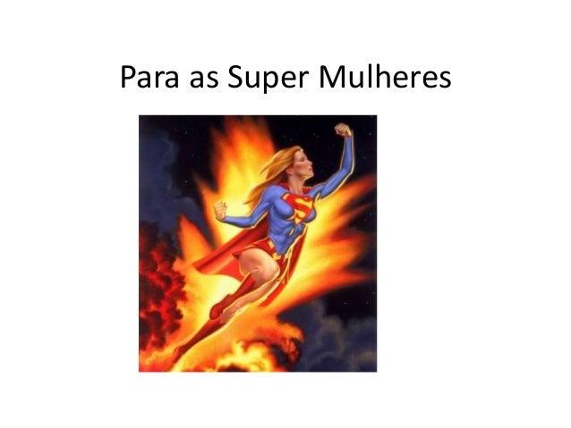 Para as Super Mulheres