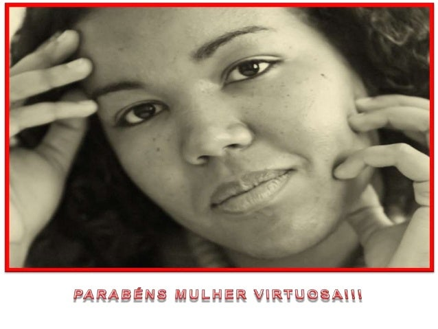 Parabens mulher virtuosa