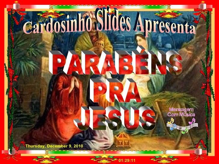 Cardosinho Slides Apresenta PARABÉNS PRA  JESUS