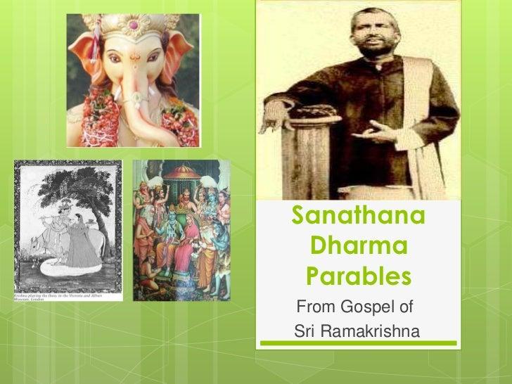 Sanathana Dharma ParablesFrom Gospel ofSri Ramakrishna