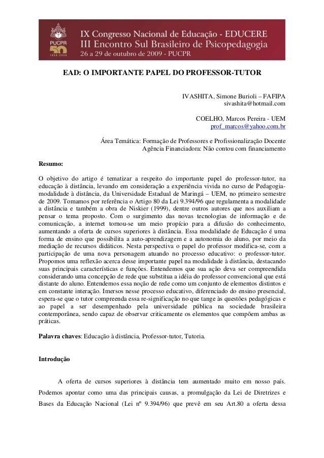 EAD: O IMPORTANTE PAPEL DO PROFESSOR-TUTOR IVASHITA, Simone Burioli – FAFIPA sivashita@hotmail.com COELHO, Marcos Pereira ...