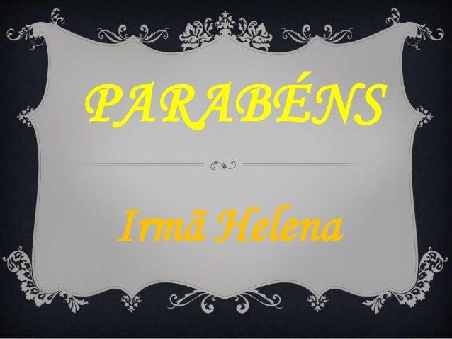 PARABÉNS Irmã Helena