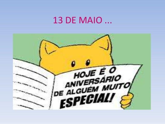 13 DE MAIO ...
