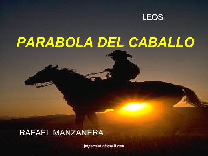 PARABOLA DEL CABALLO RAFAEL MANZANERA LEOS