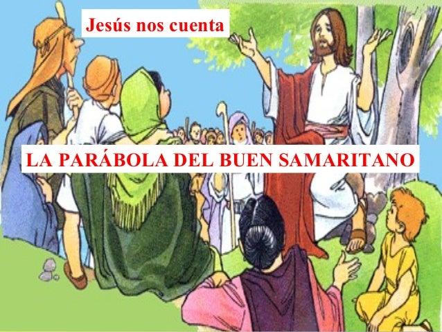 Jesús nos cuenta LA PARÁBOLA DEL BUEN SAMARITANO