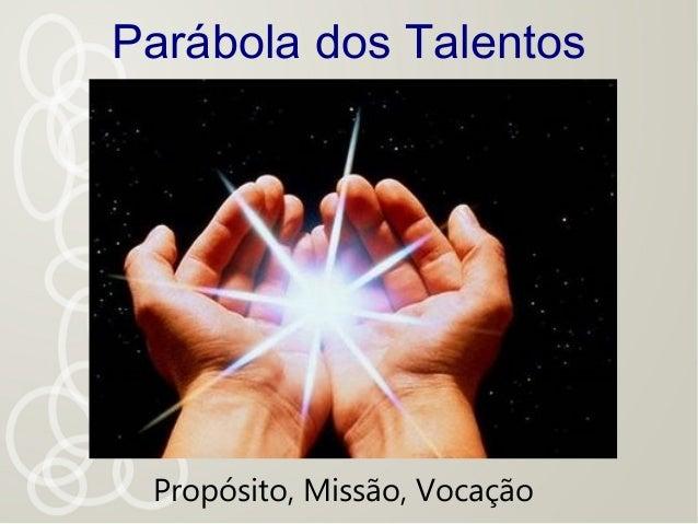 Parábola dos Talentos Propósito, Missão, Vocação