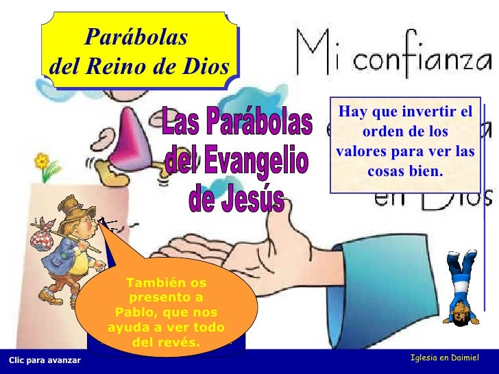 Iglesia en Daimiel Hola, chicos (as), os voy a presentar... Las Parábolas  del Evangelio  de Jesús Parábolas  del Reino de...
