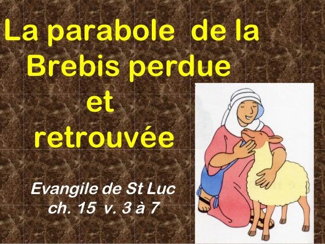 La parabole de la Brebis perdue et retrouvée Evangile de St Luc ch. 15 v. 3 à 7