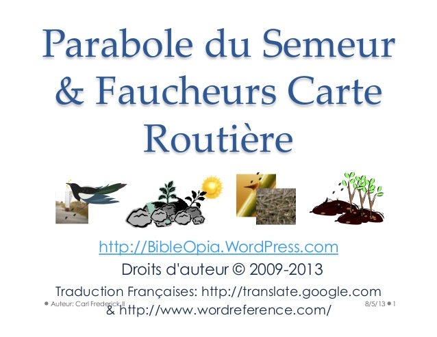 Parabole du Semeur  & Faucheurs Carte  Routière http://BibleOpia.WordPress.com 8/5/13 1Auteur: Carl Frederick II Dr...