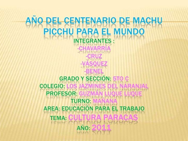 AÑO DEL CENTENARIO DE MACHU PICCHU PARA EL MUNDOIntegrantes :-Chavarría-Cruz-Vásquez-BeNelGrado y sección:5to CColegio: Lo...