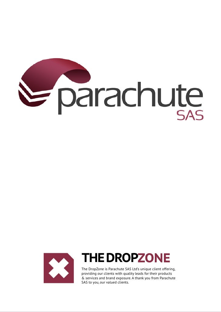 the DROPZONEThe DropZone is Parachute SAS Ltd's unique client offering,providing our clients with quality leads for their ...