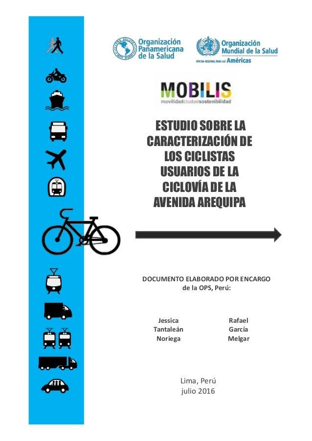 """ESTUDIO """"CARACTERIZACIÓN DE LOS CICLISTAS USUARIOS DE LA CICLOVÍA DE LA AVENIDA AREQUIPA"""" Movilidad Sostenible para Ciudad..."""