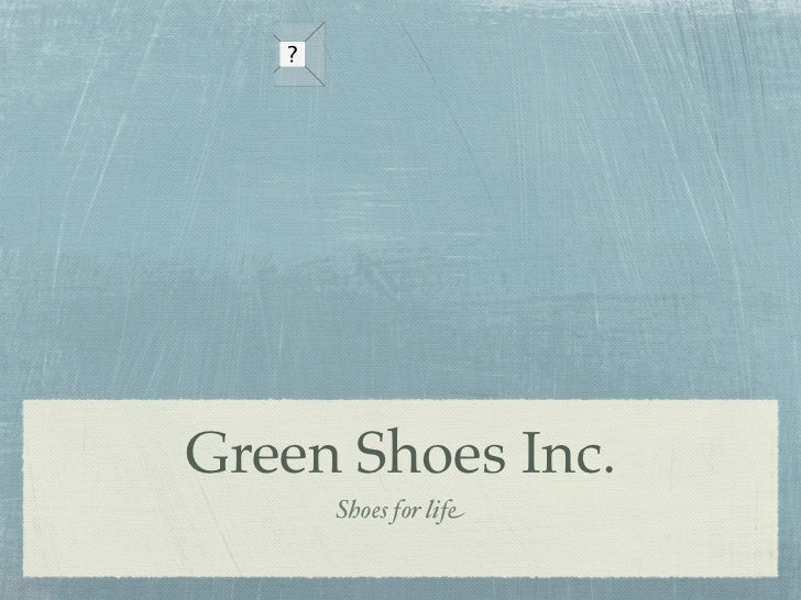 Green Shoes Inc.     Shoes for life