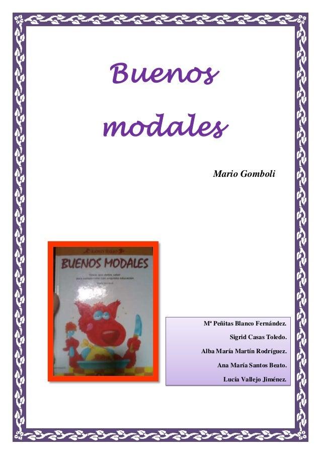 BuenosmodalesMario GomboliMª Peñitas Blanco Fernández.Sigrid Casas Toledo.Alba María Martín Rodríguez.Ana María Santos Bea...