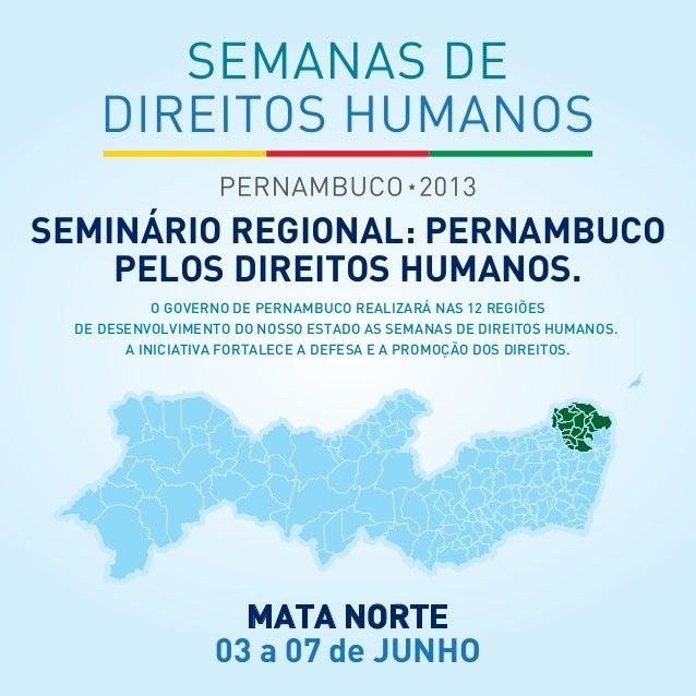 O GOVERNO DE PERNAMBUCO REALIZARÁ NAS 12 REGIÕESDE DESENVOLVIMENTO DO NOSSO ESTADO AS SEMANAS DE DIREITOS HUMANOS.A INICIA...