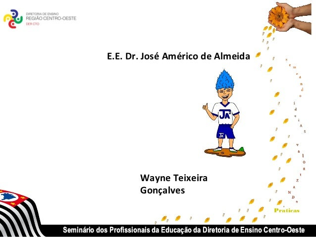 E.E. Dr. José Américo de Almeida                       Wayne Teixeira                       Gonçalves                     ...