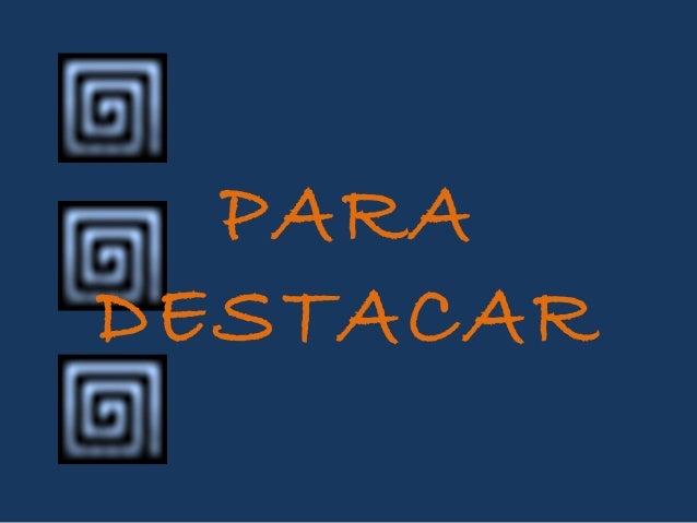 PARA DESTACAR