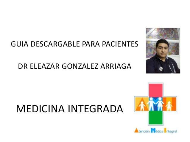 GUIA DESCARGABLE PARA PACIENTES DR ELEAZAR GONZALEZ ARRIAGA MEDICINA INTEGRADA