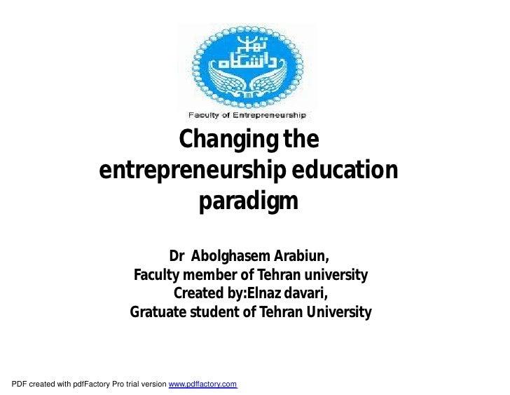 Changing the                         entrepreneurship education                                 paradigm                  ...