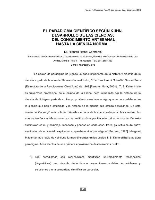 Ricardo R. Contreras, Rev. VI Esc. Ven. de Qca., Diciembre, 2004 43 EL PARADIGMA CIENTÍFICO SEGÚN KUHN. DESARROLLO DE LAS ...