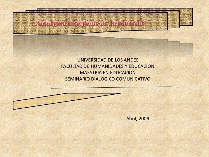 UNIVERSIDAD DE LOS ANDES FACULTAD DE HUMANIDADES Y EDUCACION        MAESTRIA EN EDUCACION   SEMINARIO DIALOGICO COMUNICATI...