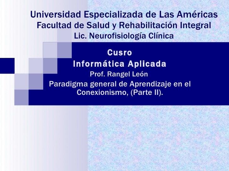 Universidad Especializada de Las Américas Facultad de Salud y Rehabilitación Integral Lic. Neurofisiología Clínica Cusro I...