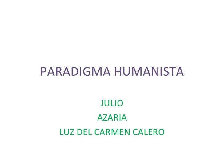 PARADIGMA HUMANISTA JULIO AZARIA LUZ DEL CARMEN CALERO