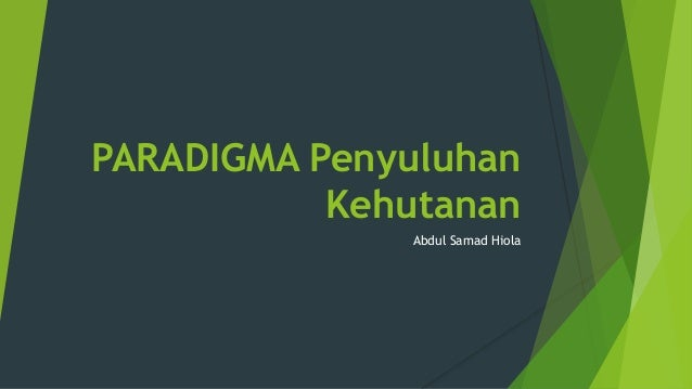PARADIGMA Penyuluhan Kehutanan Abdul Samad Hiola