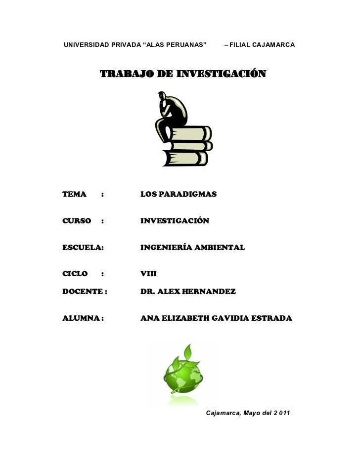 """UNIVERSIDAD PRIVADA """"ALAS PERUANAS""""    – FILIAL CAJAMARCA        TRABAJO DE INVESTIGACIÓNTEMA     :        LOS PARADIGMASC..."""