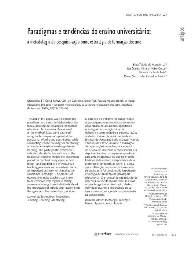 Paradigmas e tendências do ensino universitário: a metodologia da pesquisa-ação como estratégia de formação docente Erica ...