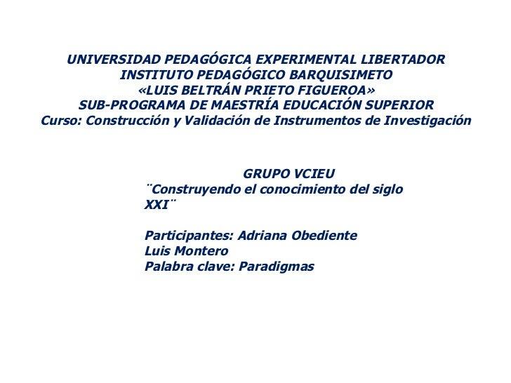 UNIVERSIDAD PEDAGÓGICA EXPERIMENTAL LIBERTADOR INSTITUTO PEDAGÓGICO BARQUISIMETO «LUIS BELTRÁN PRIETO FIGUEROA» SUB-PROGRA...