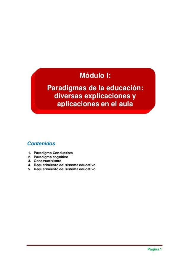 Módulo I:            Paradigmas de la educación:              diversas explicaciones y               aplicaciones en el au...