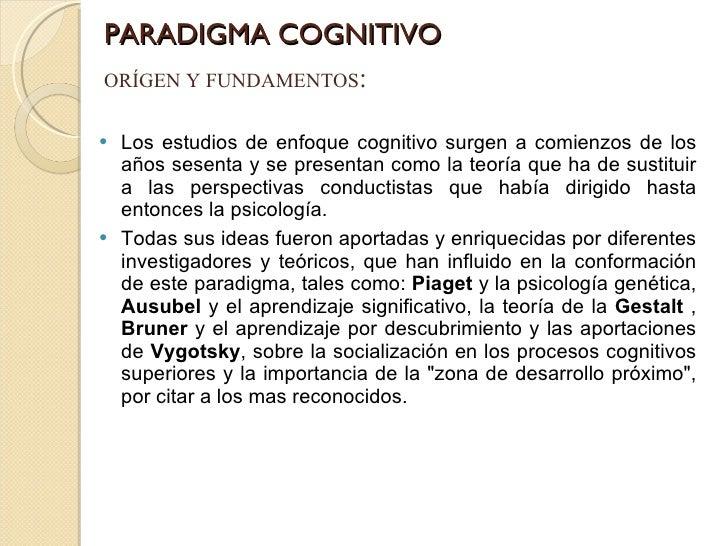 PARADIGMA COGNITIVO <ul><li>Los estudios de enfoque cognitivo surgen a comienzos de los años sesenta y se presentan como l...