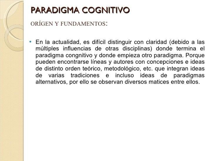 PARADIGMA COGNITIVO <ul><li>En la actualidad, es difícil distinguir con claridad (debido a las múltiples influencias de ot...