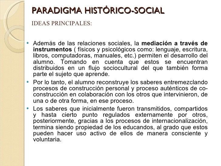 PARADIGMA HISTÓRICO-SOCIAL <ul><li>Además de las relaciones sociales, la  mediación a través de instrumentos  ( físicos y ...