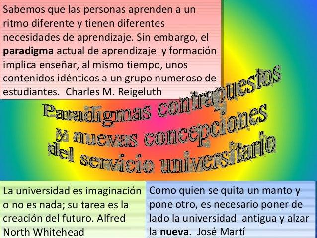 La universidad es imaginación o no es nada  su tarea es la creación del  futuro ... 90d4908edc806